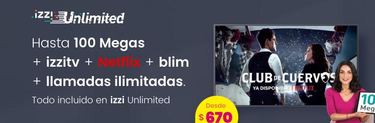 Izzi en su paquete Ulimited ofrece los servicios de Netflix